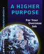 A Higher Purpose For Your Overseas Job